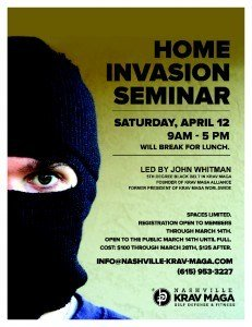 Join John Whitman and Nashville Krav Maga for a Home Invasion Seminar, Saturday April 12, 2014!